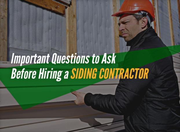 Important Questions to Ask Before Hiring a Siding Contractor