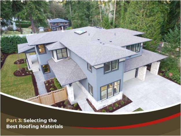 Part 3: Selecting the Best Roofing Materials